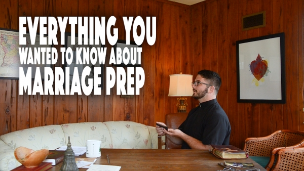 Everything You Wanted To Know About Marriage Prep