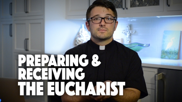 Preparing and Receiving The Eucharist