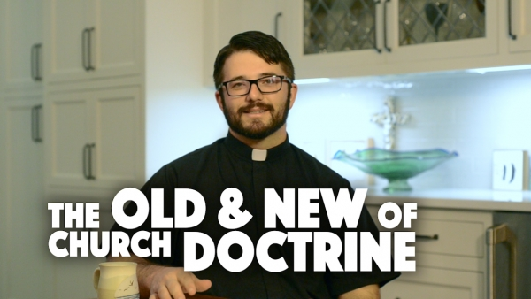 The Old and New of Church Doctrine