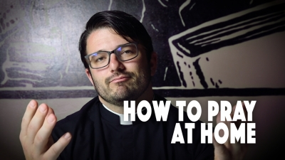 How to Pray at Home